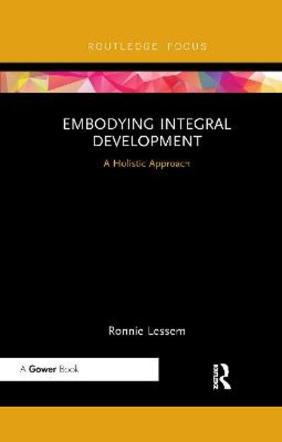 Embodying Integral Development - Ronnie Lessem