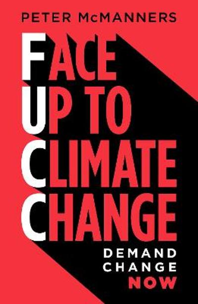Face Up to Climate Change - Peter McManners