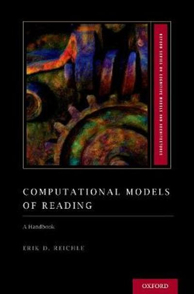 Computational Models of Reading - Erik D. Reichle
