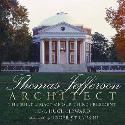 Thomas Jefferson: Architect - Hugh Howard