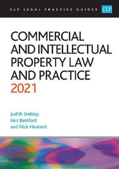 Commercial and Intellectual Property Law and Practice 2021 - Bamford
