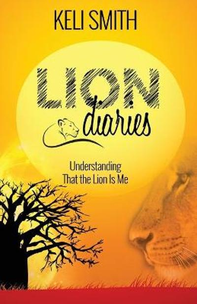 Lion Diaries - Keli Smith