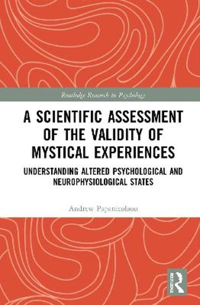 A Scientific Assessment of the Validity of Mystical Experiences - Andrew C. Papanicolaou