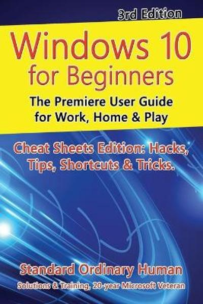 Windows 10 for Beginners. Revised & Expanded 3rd Edition - Ordinary Human