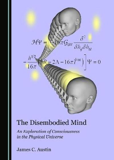 The Disembodied Mind - James C. Austin