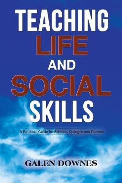 Teaching Life and Social Skills - Galen Downes