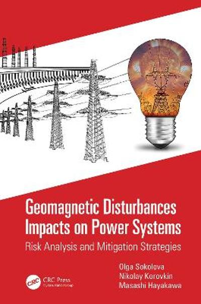 Geomagnetic Disturbances Impacts on Power Systems - Olga Sokolova