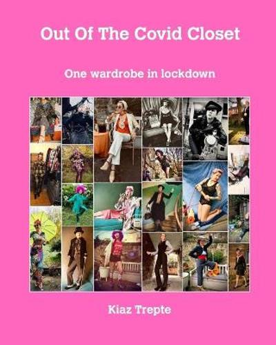 Out of the covid closet - Kiaz Trepte