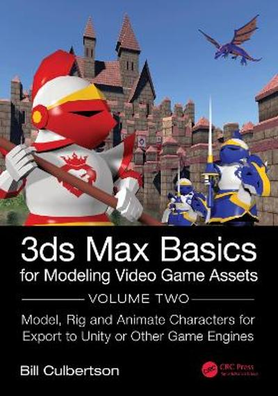 3ds Max Basics for Modeling Video Game Assets - William Culbertson