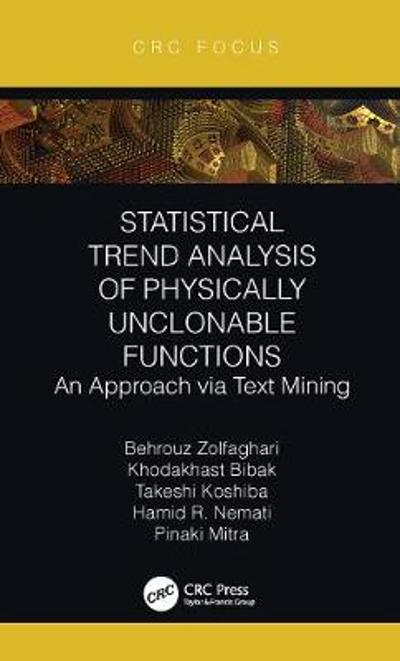 Statistical Trend Analysis of Physically Unclonable Functions - Behrouz Zolfaghari