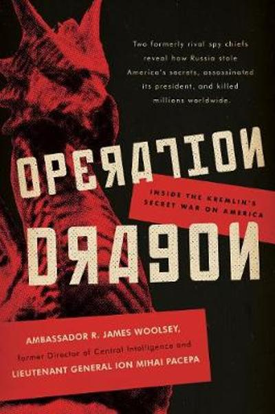 Operation Dragon - R. James Woolsey