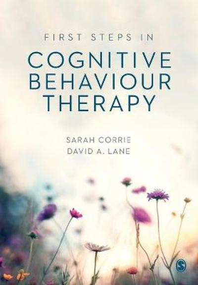 First Steps in Cognitive Behaviour Therapy - Sarah Corrie
