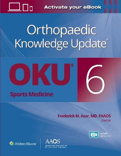Orthopaedic Knowledge Update (R): Sports Medicine 6 Print + Ebook with Multimedia - Dr. Frederick M. Azar
