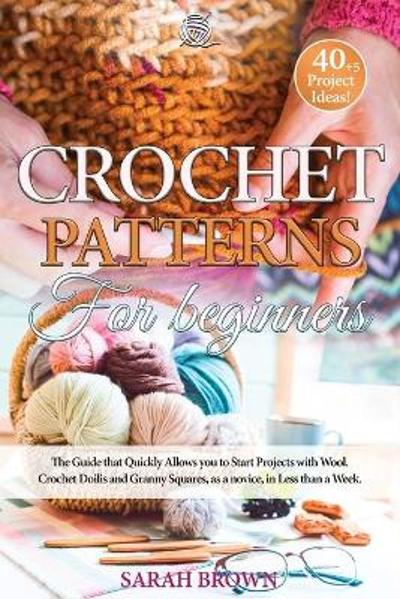 Crochet Patterns for Beginners - Sarah Brown