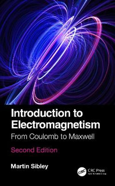 Introduction to Electromagnetism - Martin J N Sibley