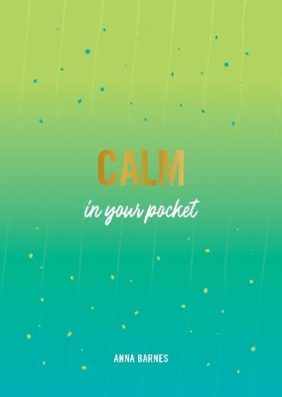 Calm in Your Pocket - Anna Barnes