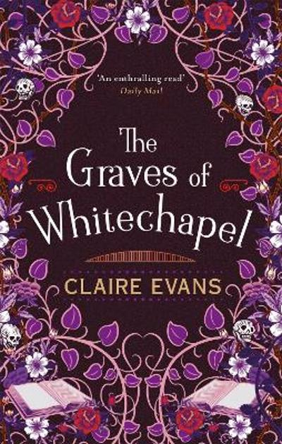 The Graves of Whitechapel - Claire Evans