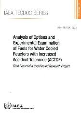 Analysis of Options and Experimental Examination of Fuels for Water Cooled Reactors with Increased Accident Tolerance (ACTOF) - IAEA