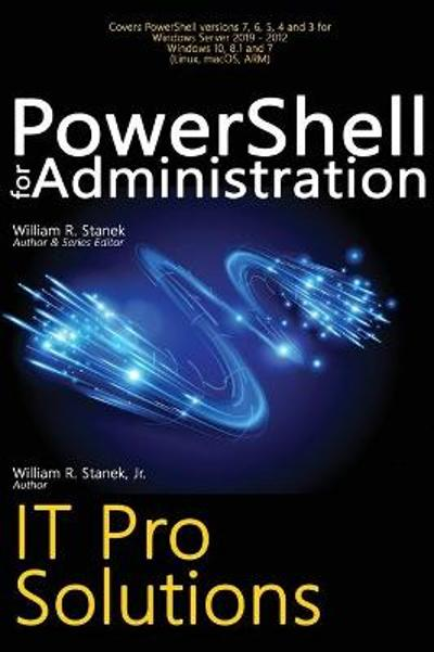 PowerShell for Administration, IT Pro Solutions - William R Stanek