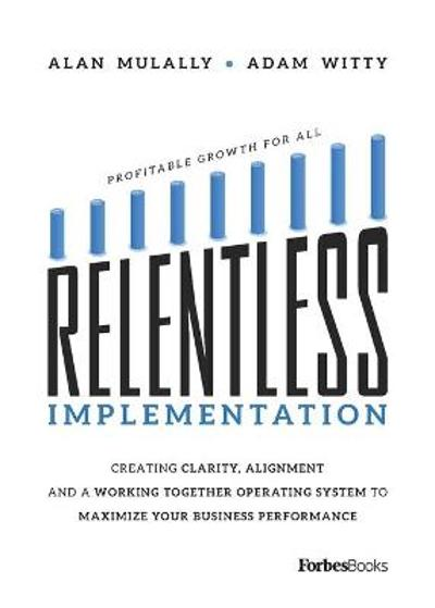 Relentless Implementation - Adam Witty