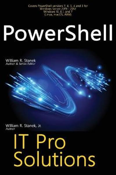 PowerShell, IT Pro Solutions - William R Stanek