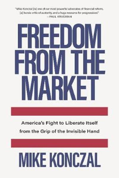 Freedom From the Market - Mike Konczal