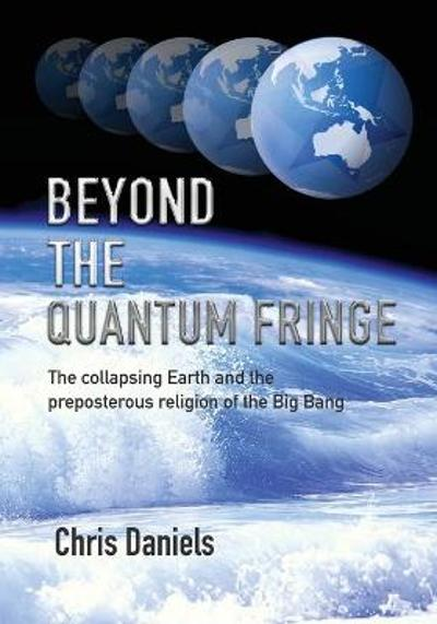Beyond the Quantum Fringe - Chris Daniels