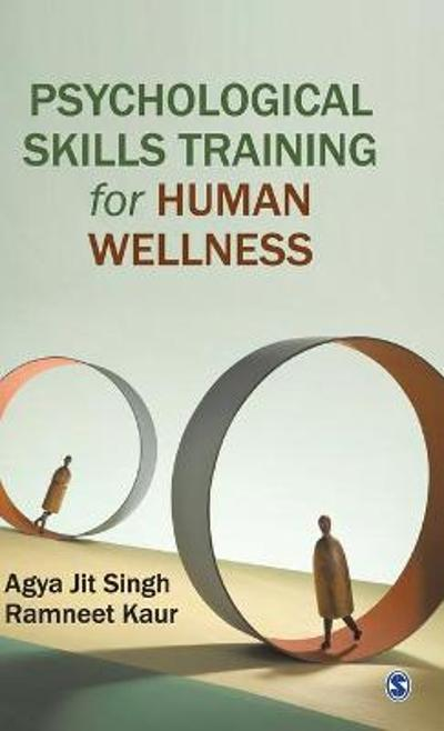 Psychological Skills Training for Human Wellness - Agya Jit Singh