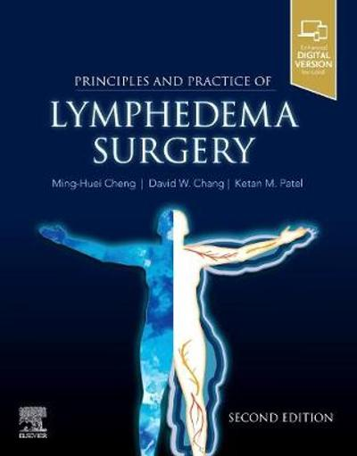 Principles and Practice of Lymphedema Surgery - Ming-Huei Cheng