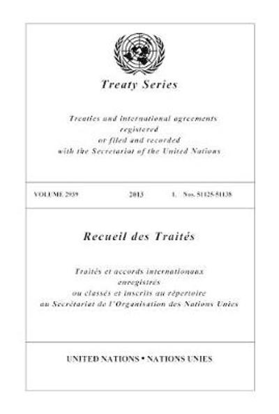 Treaty Series 2939 (English/French Edition) - United Nations Office of Legal Affairs