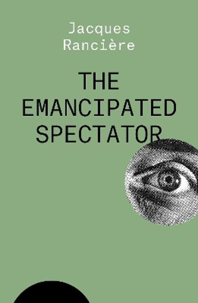 The Emancipated Spectator - Jacques Ranciere