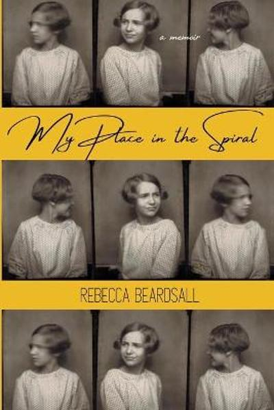 My Place in the Spiral - Rebecca Beardsall