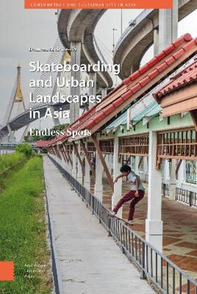 Skateboarding and Urban Landscapes in Asia - DR Duncan McDuie-Ra
