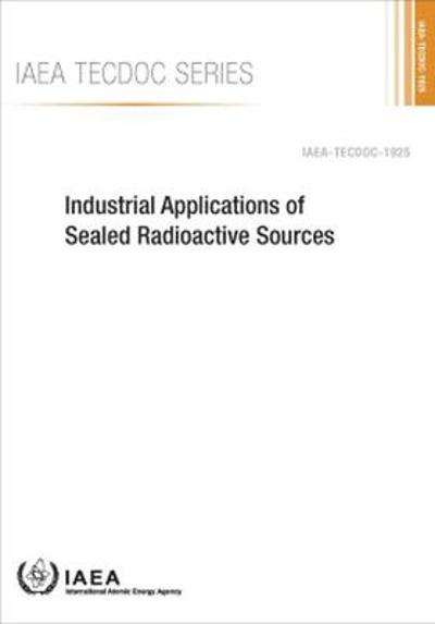 Industrial Applications of Sealed Radioactive Sources - IAEA