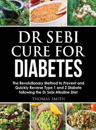 Dr Sebi Cure for Diabetes - Thomas Smith