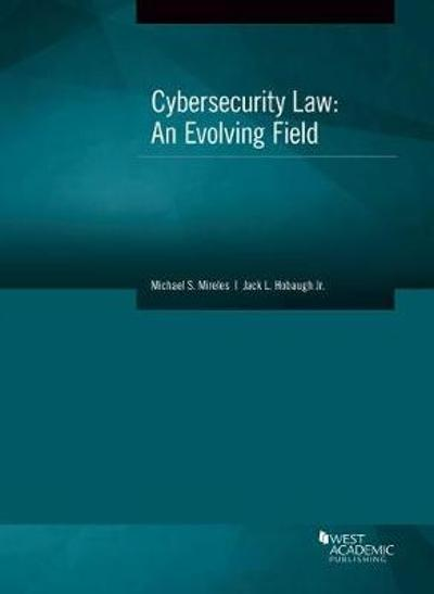 Cybersecurity Law - Michael S. Mireles
