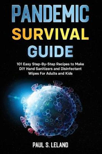 Pandemic Survival Guide - Paul S Leland