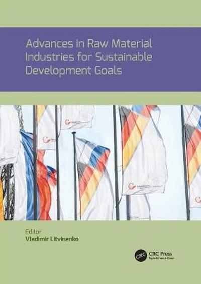 Advances in raw material industries for sustainable development goals - Vladimir Litvinenko