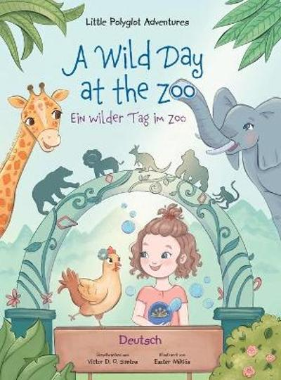 A Wild Day at the Zoo / Ein wilder Tag im Zoo - German Edition - Victor Dias de Oliveira Santos