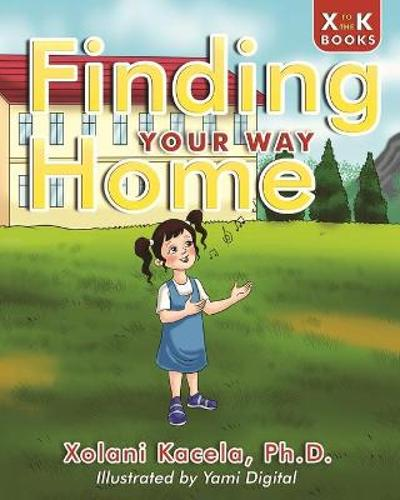 Finding Your Way Home - Xolani Kacela