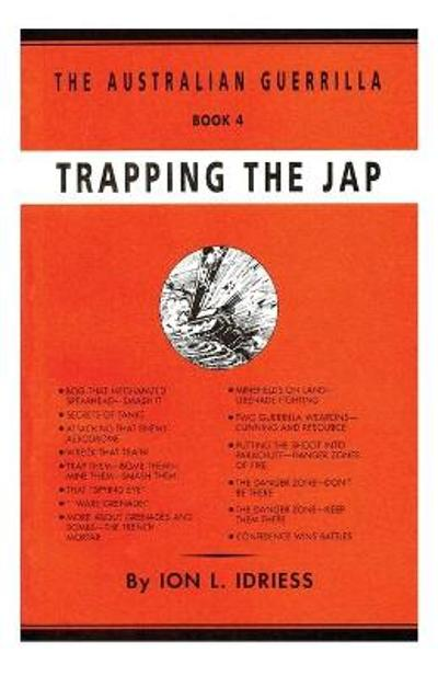 TRAPPING THE JAP - Ion Idriess