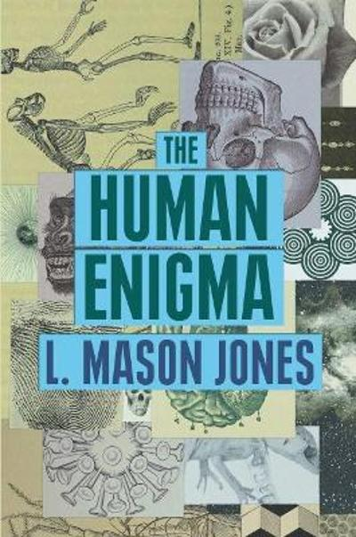 The Human Enigma - L. Mason Jones