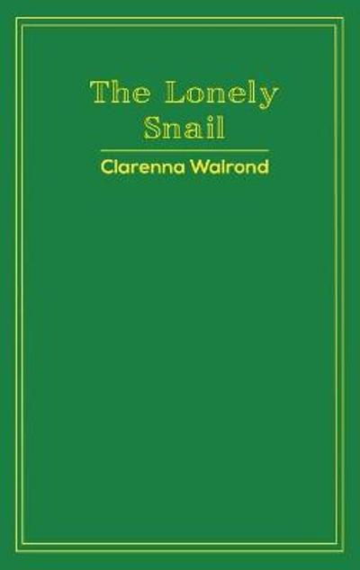 The Lonely Snail - Clarenna Walrond