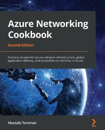 Azure Networking Cookbook - Mustafa Toroman