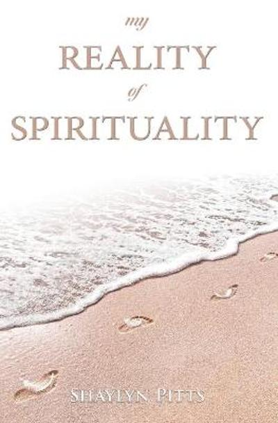 My Reality of Spirituality - Shaylyn Pitts