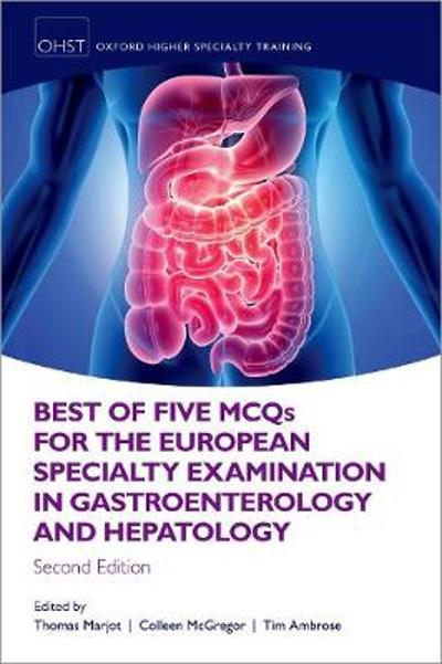 Best of Five MCQS for the European Specialty Examination in Gastroenterology and Hepatology - Thomas Marjot