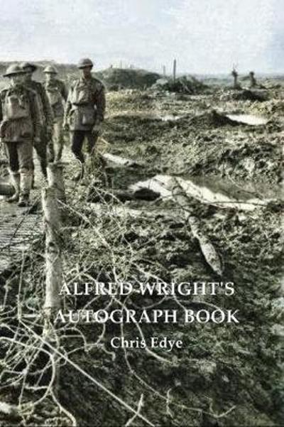 ALFRED WRIGHT'S AUTOGRAPH BOOK - Chris Edye