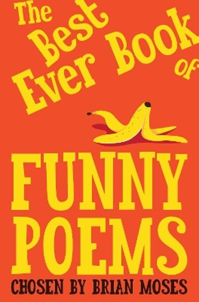 The Best Ever Book of Funny Poems - Brian Moses