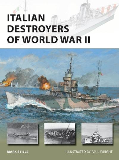 Italian Destroyers of World War II - Mark Stille