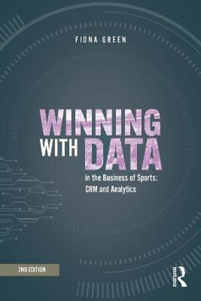 Winning with Data in the Business of Sports - Fiona Green